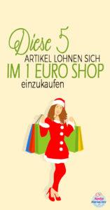 Diese 5 Artikel lohnen sich im 1 Euro Shop einzukaufen