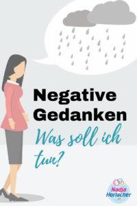 Negative Gedanken  – Was soll ich tun?