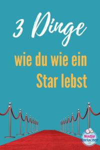 3 Dinge wie du wie ein Star leben kannst