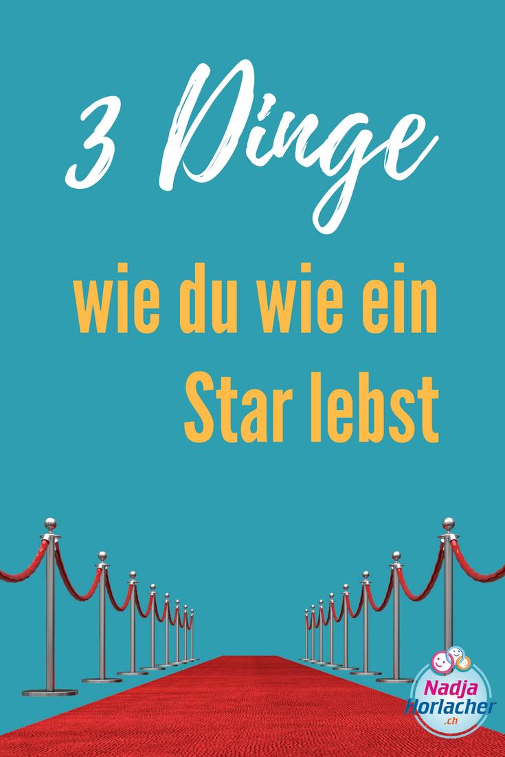 https://nadjahorlacher.ch/3-dinge-wie-du-wie-ein-star-leben-kannst/
