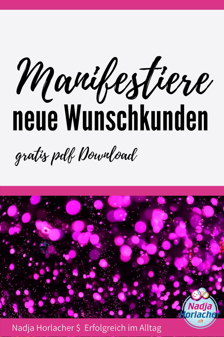 Manifestiere neue Wunschkunden-Mein persönlicher Leitfaden. https://nadjahorlacher.ch/manifestiere-neue-wunschkunden-mein-persoenlicher-leitfaden/ #manifestieren #neuekunden #kunden #wunschkunden #traumkunden #selbständig