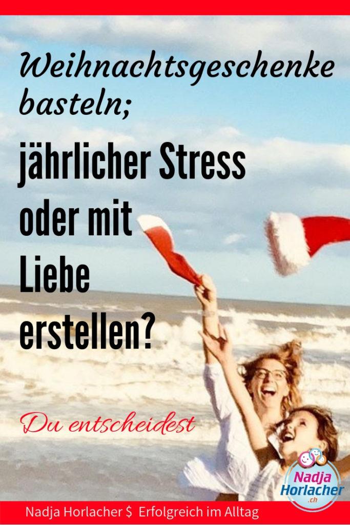 Weihnachtsgeschenke basteln; jährlicher Stress oder mit Liebe erstellen? Du entscheidest.  https://nadjahorlacher.ch/weihnachtsgeschenke-basteln-jaehrlicher-stress-oder-mit-liebe-erstellen-du-entscheidest/  #weihnachten #stress #basteln #schenken #zeit #familie